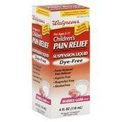Walgreens Pain Relief, Suspension Liquid, Dye-Free, Bubble Gum Flavor