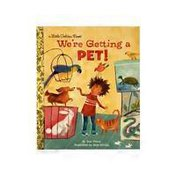 Golden Books We're Getting a Pet! Hardcover