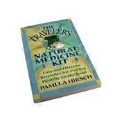 Healing Arts The Traveler's Natural Medicine Kit: Easy & Effective Remedies for Staying Healthy on the Road Paperback