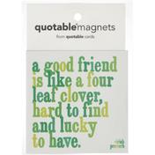 Quotable Magnets, Good Friend