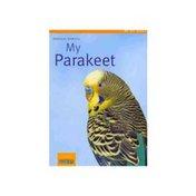 My Pet Series My Parakeet Book