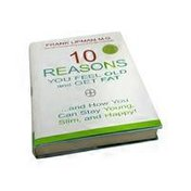 Hay House Inc 10 Reasons You Feel Old and Get Fat & How YOU Can Stay Young Slim & Happy