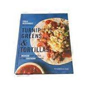 Houghton Mifflin Harcourt Turnip Greens & Tortillas: A Mexican Chef Spices Up the Southern Kitchen Hardcover Book