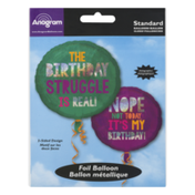 Anagram Standard Foil Balloon The Birthday Struggle is Real! Nope Not Today, It's My Birthday!