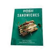 Quadrille Publishing Posh Sandwiches: Over 70 Recipes, from Reubens to Banh Mis Hardcover