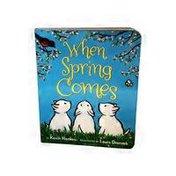 Greenwillow Books When Spring Comes Board Book