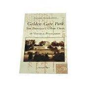 Arcadia Publishing Golden Gate Park San Francisco's Urban Oasis in Vintage Postcards