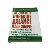 Nutri Books Dr. John Lee's Hormone Balance Made Simple: The Essential How-To Guide To Symptoms, Dosage, Timing, & More
