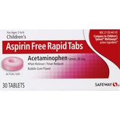 Safeway Aspirin Free Rapid Tabs, Children's, 80 mg, Tablets, Bubble Gum Flavor