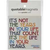 Quotable Magnets, Life in Years