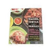 Houghton Mifflin Harcourt Publishing Company Tacos, Tortas, and Tamales: Flavors from the Griddles, Pots, and Streetside Kit Hardback