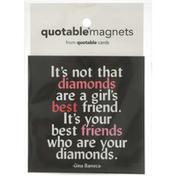 Quotable Magnets, It's Not That Diamond