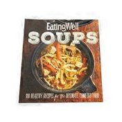 Houghton Mifflin Harcourt EatingWell Soups: 100 Healthy Recipes for The Ultimate Comfort Food Paperback