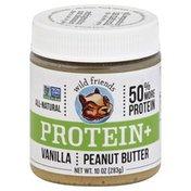 Wild Friends Peanut Butter, Protein +, Vanilla
