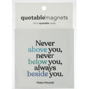 Quotable Magnets, Never Above You