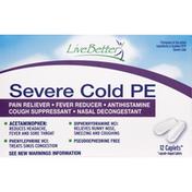 Live Better Severe Cold PE, Caplets