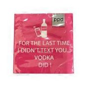 Paperproducts Design For The Last Time, I Didn't Text You Vodka Did! Paper Beverage Napkins