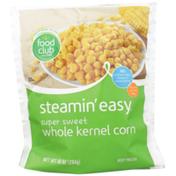 Food Club Steamin' Easy, Super Sweet Whole Kernel Corn