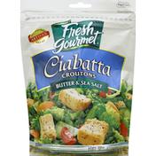 Fresh Gourmet Croutons, Ciabatta, Butter & Sea Salt