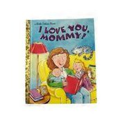 Little Golden Books I Love You Mommy by Edie Evans Hardcover Book