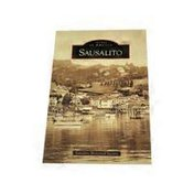 Arcadia Publishing The Sausalito Historical Society Paperback