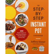 Jeffrey Eisner Cook Book, Instant Pot, The Step By Step