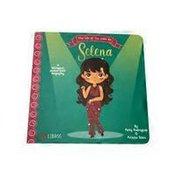 Lil' Libros The Life of /La Vida De Selena  Board Book