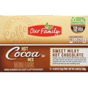 Our Family Hot Cocoa Mix, Sweet Milky Hot Chocolate, 12 Single Pods
