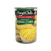 Food Club No Salt Whole Kernel Corn