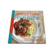 Weldon Owen Great Food for Kids Hardcover Book