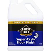 First Street Floor Finish, Super-Crylic, Commercial Grade
