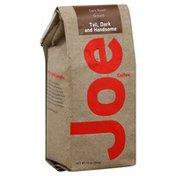 Joe Coffee, Ground, Dark Roast, Tall, Dark and Handsome