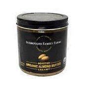 Burroughs Family Farms Organic Almond Butter Creamy