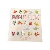 Houghton Mifflin Harcourt Baby-Led Feeding: A Natural Way to Raise Happy, Independent Eaters Paperback