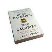 Nutri Books Good Calories, Bad Calories