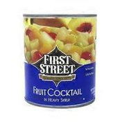 First Street Fruit Cocktail In Heavy Syrup