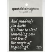 Quotable Magnets, Magic Begin