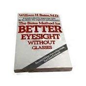Nutri Books The Bates Method for Better Eyesight Without Glasses