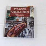 Sasquatch Books Plank Grilling: 75 Recipes for Infusing Food With Flavor Using Wood Planks Paperback