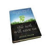 Nutri Books The Soil Will Save Us: How Scientists, Farmers, and Foodies Are Healing the Soil to Save the Planet