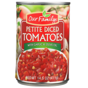 Our Family Petite Diced Tomatoes With Garlic & Olive Oil