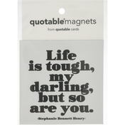 Quotable Magnets, Life is Tough