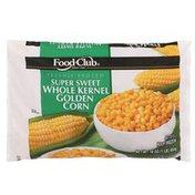 Food Club Freshly Frozen Super Sweet Whole Kernel Golden Corn