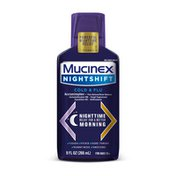 Mucinex® Nightshift Cold & Flu Liquid, Relieves Fever, Sneezing, Sore Throat, Runny Nose, and Controls Cough