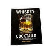 Fair Winds Press Whickey Cocktails Book by Warren Bobrow