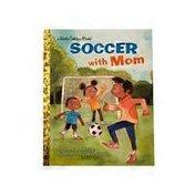 Golden Books Soccer With Mom