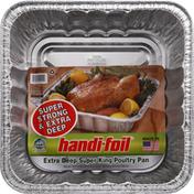 Handi-Foil Poultry Pan, Super King, Extra Deep