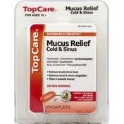 TopCare Mucus Relief, Cold & Sinus, Maximum Strength, Caplets