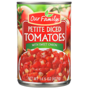Our Family Petite Diced Tomatoes With Sweet Onion