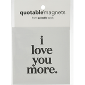 Quotable Magnets, I Love You More
